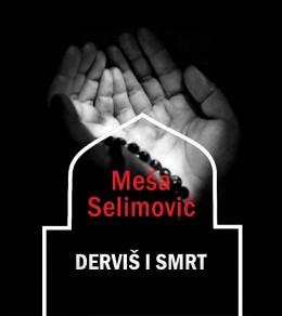 Mesa Selimovic Dervis i smrt 8